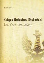 """Ksiądz Bolesław Stefański- żołnierz bezdomny"""""""